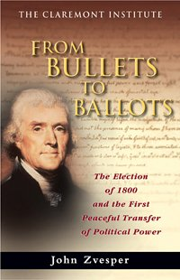 9780930783358: From Bullets to Ballots The Election of 1800 and the First Peaceful Transfer of Political Power