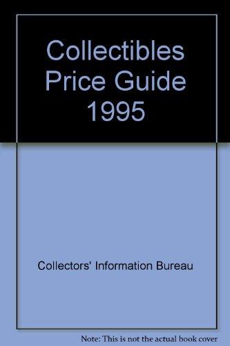 Collectibles Price Guide 1995: Collectors' Information Bureau