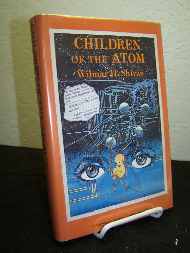 9780930800017: Children of The Atom [Gebundene Ausgabe] by Shiras, Wilmar H.