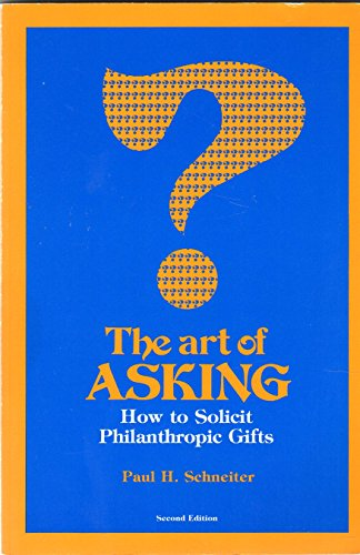 The Art of Asking: How to Solicit Philanthropic Gifts: Schneiter, Paul H.