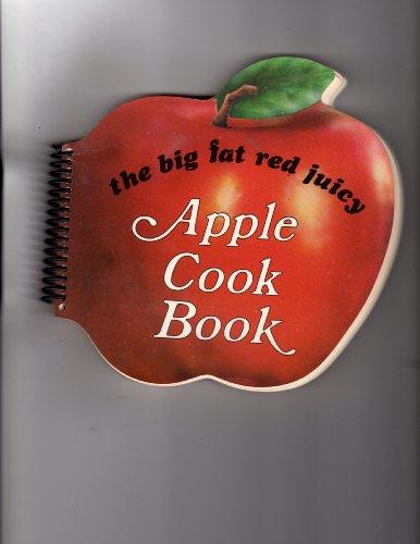 Big Fat Red Juicy Apple Cookbook: Judith Bosley