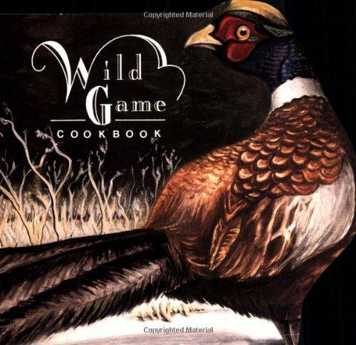 9780930809256: Wild Game Cookbook