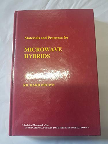 materials and processes for microwave hybrids: brown,richard