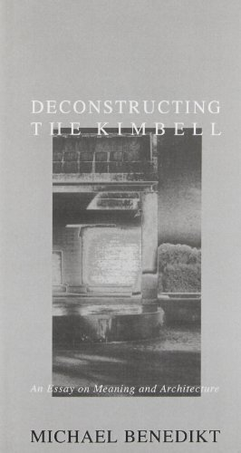 deconstructing the kimbell an essay on meaning and architecture Deconstructing the kimbell: an essay on meaning and archi-  quantitative assessment of deconstruction buildings using a building deconstruction matrix,  deconstructing the kimbell: an essay.