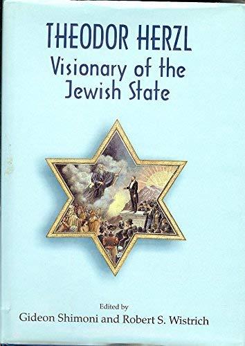 Theodor Herzl: Visionary of the Jewish State: Gideon Shimoni (Editor),