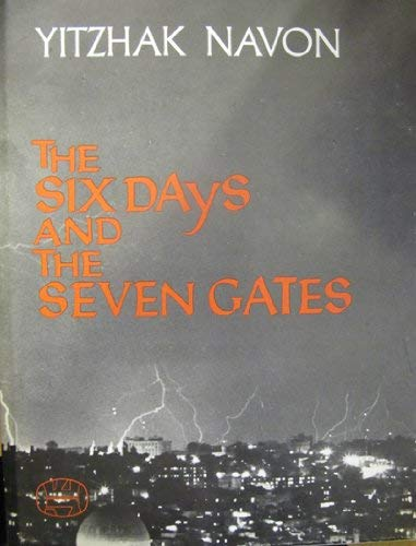 Six Days and the Seven Gates: Yitzhak Navon