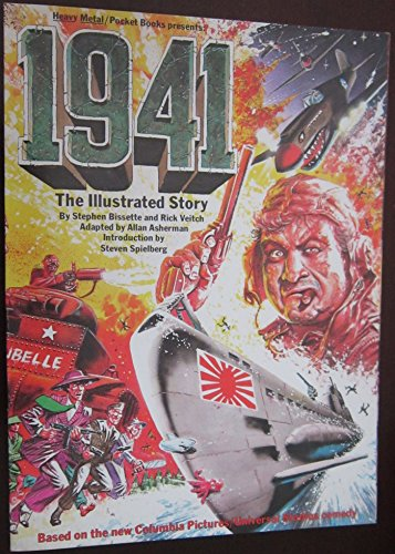 9780930834081: 1941: The Illustrated Story by Stephen; Veitch, Rick; Asherman, Allan; Spielberg, Steven (introduction) Bissette (1979-01-01)