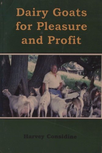 Dairy goats for pleasure and profit: Considine, Harvey