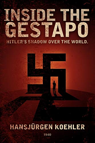 9780930852399: Inside the Gestapo: Hitler's Shadow Over the World