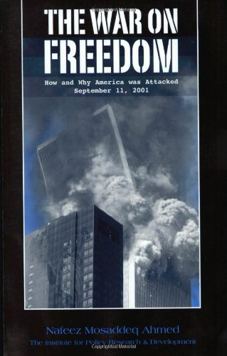 The War on Freedom: How and Why America was Attacked, September 11, 2001 (0930852400) by Nafeez Mosaddeq Ahmed; John Leonard