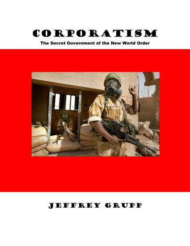 9780930852702: Corporatism: The Secret Government of the New World Order