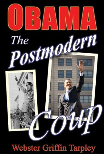 9780930852887: Obama: The Postmodern Coup : Making of a Manchurian Candidate