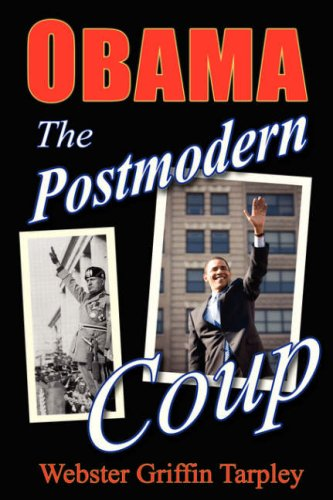 9780930852894: Obama: The Postmodern Coup : Making of a Manchurian Candidate