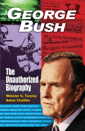 9780930852924: George Bush: The Unauthorized Biography