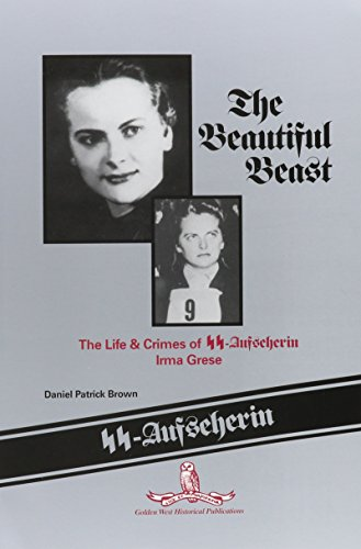 9780930860158: The Beautiful Beast: The Life & Crimes of Ss-Aufseherin Irma Grese