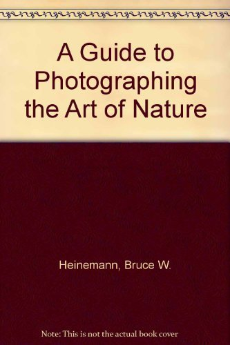 9780930861087: A Guide to Photographing the Art of Nature