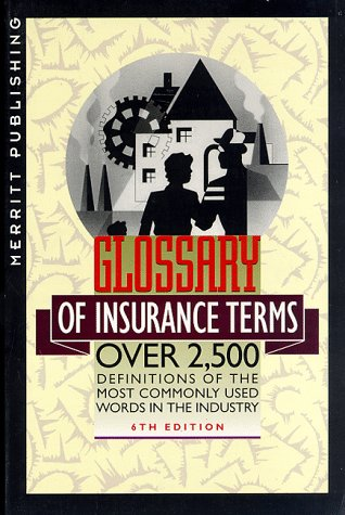 Glossary of Insurance Terms: Over 2,500 Definitions: Green, Thomas E.