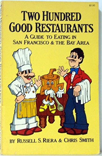 Two hundred good restaurants: A guide to eating in San Francisco & the Bay Area: Riera, Russell...