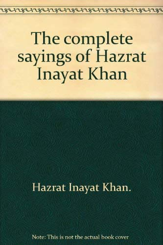 The Complete Sayings of Hazrat Inayat Khan.: Hazrat Inayat Khan.