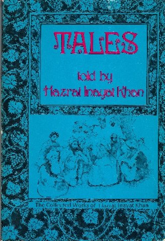 Tales (The Collected works of Hazrat Inayat: Hazrat Inayat Khan