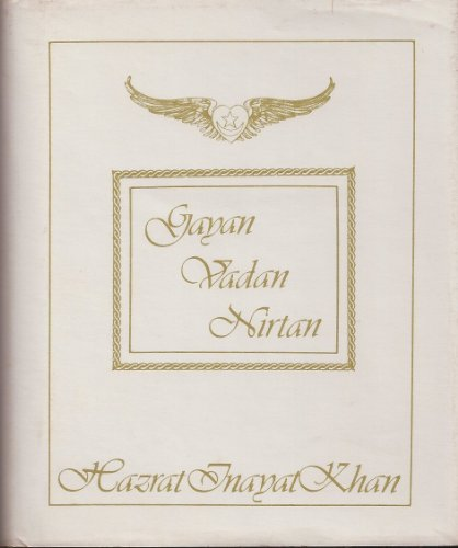 9780930872212: Gayan, Vadan, Nirtan (The Collected Works of Hazrat Inayat Khan)