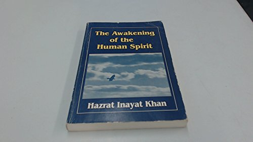 9780930872274: The awakening of the human spirit (The Collected works of Hazrat Inayat Khan)
