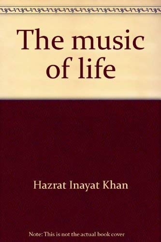 The music of life (The Collected works of Hazrat Inayat Khan)