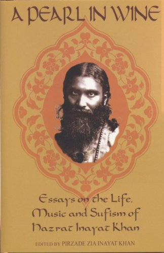A Pearl in Wine Essays in the Life, Music and Sufism of Hazrat Inayat Khan