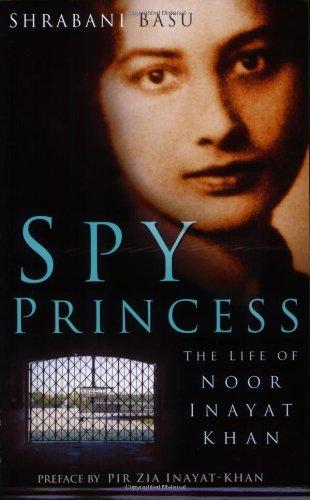 9780930872786: Spy Princess: The Life of Noor Inayat Khan