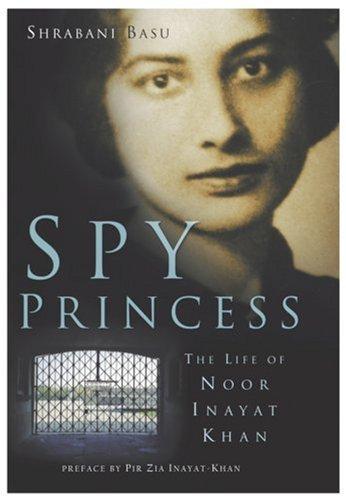 9780930872793: Spy Princess: The Life of Noor Inayat Khan