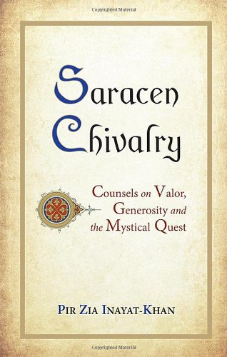 9780930872915: Saracen Chivalry: Counsels on Valor, Generosity and the Mystical Quest