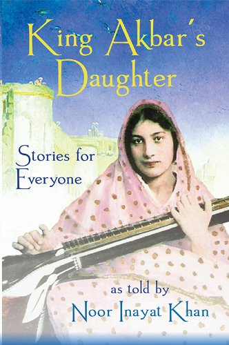 9780930872922: King Akbar's Daughter: Stories for Everyone as Told by Noor Inayat Khan