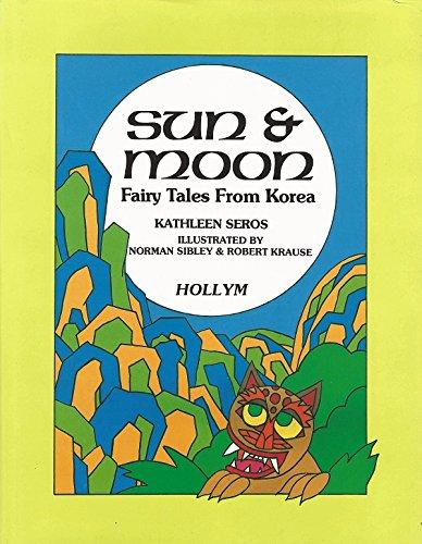 Sun and Moon: Fairy Tales from Korea: Kathleen Seros
