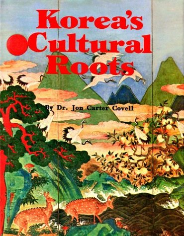 Korea's Cultural Roots: Jon C. Covell