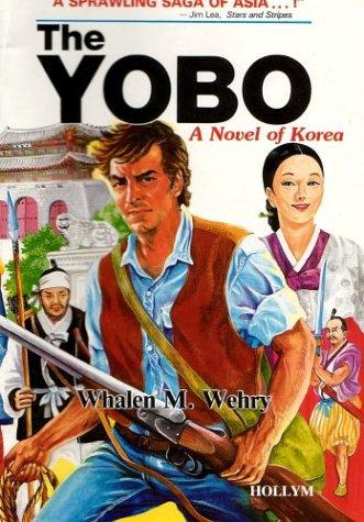 The Yobo: A Novel of Korea: Whalen M. Wehry