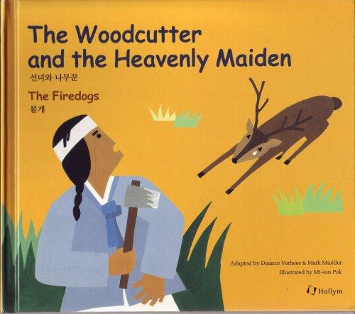 9780930878719: Woodcutter and the Heavenly Maiden Korean (Korean Folk Tales for Children, Vol 1)