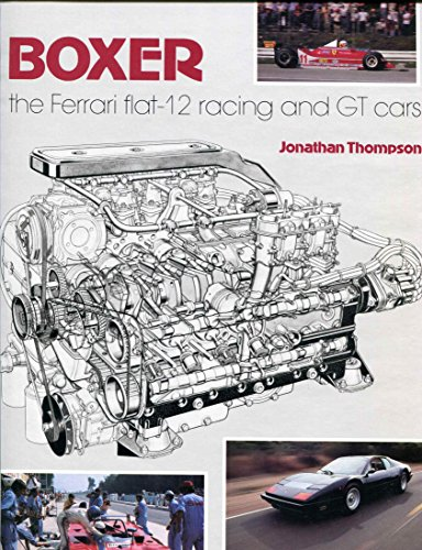 Boxer: The Ferrari Flat-12 Racing and GT Cars: Thompson, Jonathan W