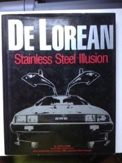 De Lorean : Stainless Steel Illusion: Lamm, John