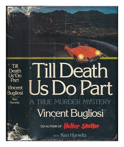 9780930882198: Till Death Us Do Part: A True Murder Mystery 1st edition by Bugliosi, Vincent (1978) Hardcover