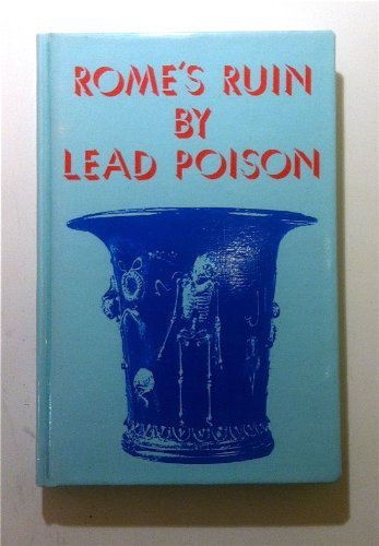 9780930887025: Rome's Ruin by Lead Poison