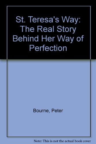 St. Teresa's Way: The Real Story Behind Her Way of Perfection (9780930887353) by Peter Bourne