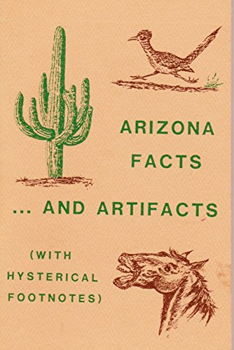 Arizona Facts and Artifacts (With Hysterical Footnotes): Thomas, Richard L.; Thomas, Ruth St. John