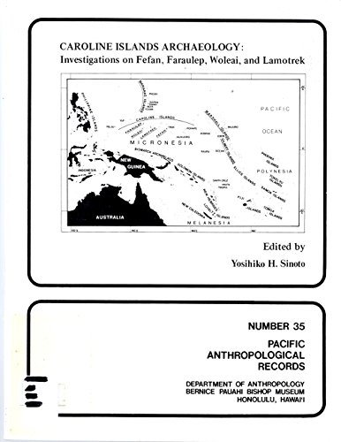 9780930897000: Caroline Islands Archaeology: Investigations on Fefan, Faraulep, Woleai, and Lamotrek (Pacific Anthropological Records)
