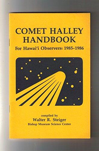 9780930897062: Comet Halley Handbook: For Hawaii Observers : 1985-1986 (Bernice Pauahi Bishop Museum Special Publication)