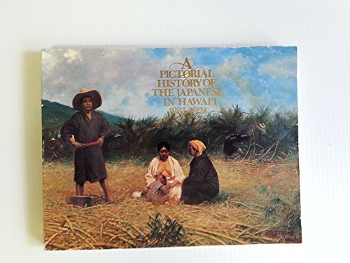 9780930897079: A Pictorial History of the Japanese in Hawaii 1885-1924