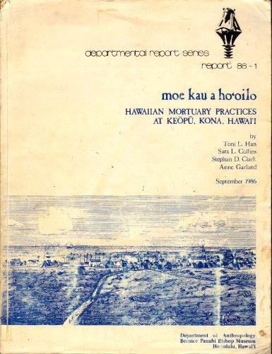 Moe Kau a Hooilo Hawaiian Mortuary Practices At Keopu Kona Hawaii: Toni L Han and Sara L Collins ...