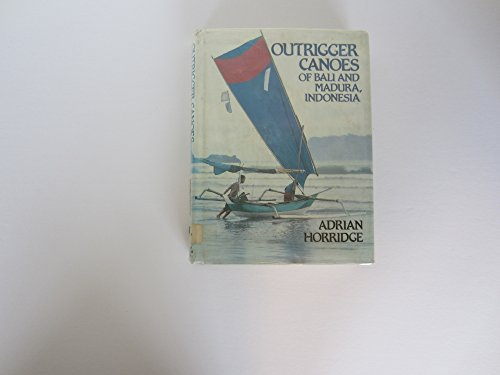 9780930897208: Outrigger Canoes of Bali and Madura, Indonesia (BERNICE PAUAHI BISHOP MUSEUM SPECIAL PUBLICATION)