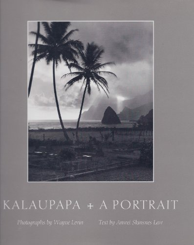 Kalaupapa: A Portrait (Bishop Museum Special Publication Number 91): Law, Anwei Skinsnes