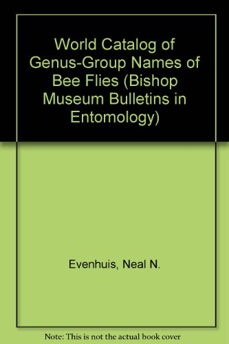 Bishop Museum Bulletins in Entomology: World Catalog of Genus-Group Names of Bee Flies (Diptera: ...