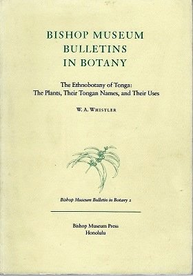 9780930897574: The Ethnobotany of Tonga: The Plants, Their Tongan Names, and Their Uses (Bishop Museum Bulletins in Botany)
